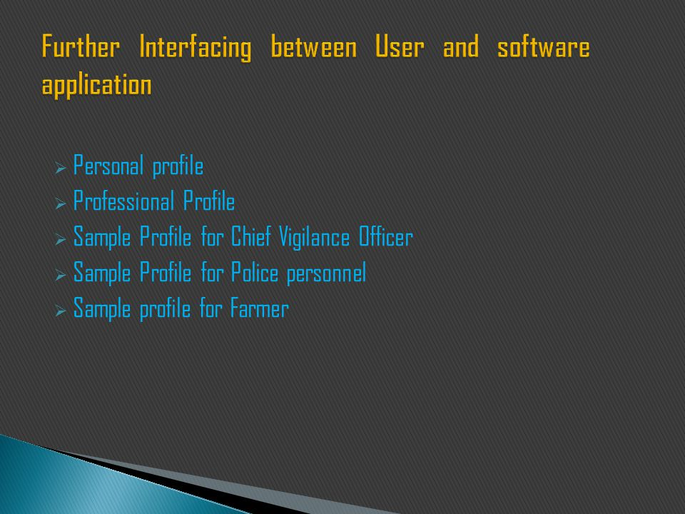  Personal profile  Professional Profile  Sample Profile for Chief Vigilance Officer  Sample Profile for Police personnel  Sample profile for Farmer