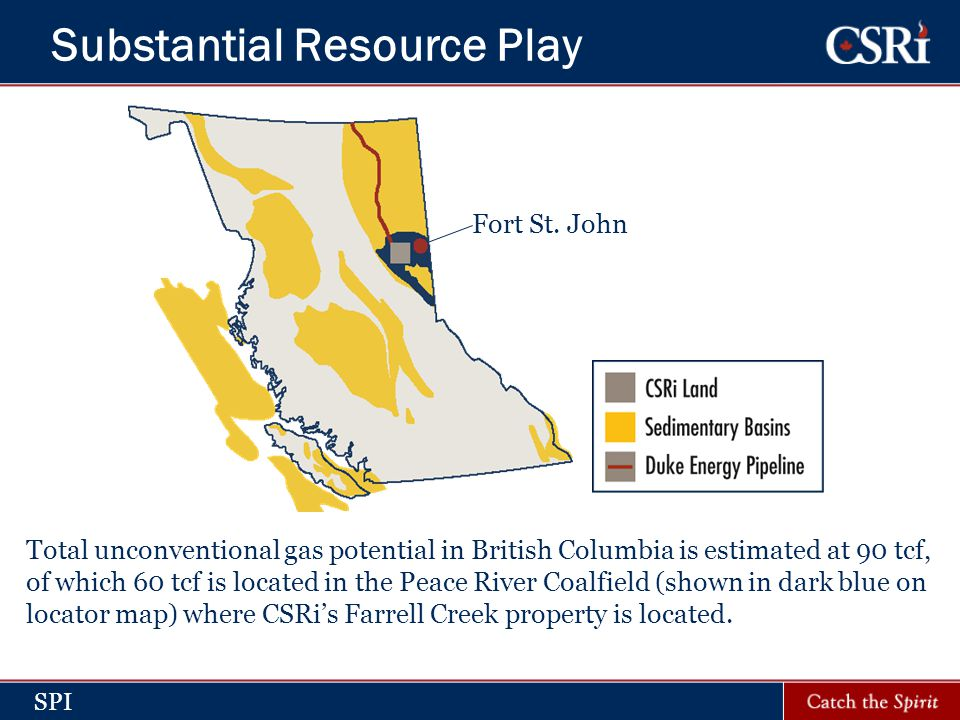 SPI Fort St. John Substantial Resource Play Total unconventional gas potential in British Columbia is estimated at 90 tcf, of which 60 tcf is located