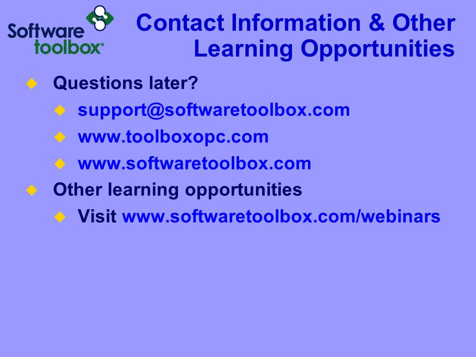 Contact Information & Other Learning Opportunities  Questions later.