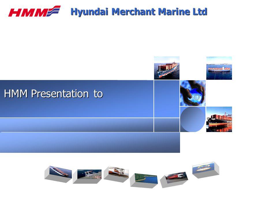 Hyundai Merchant Marine Ltd HMM Presentation to