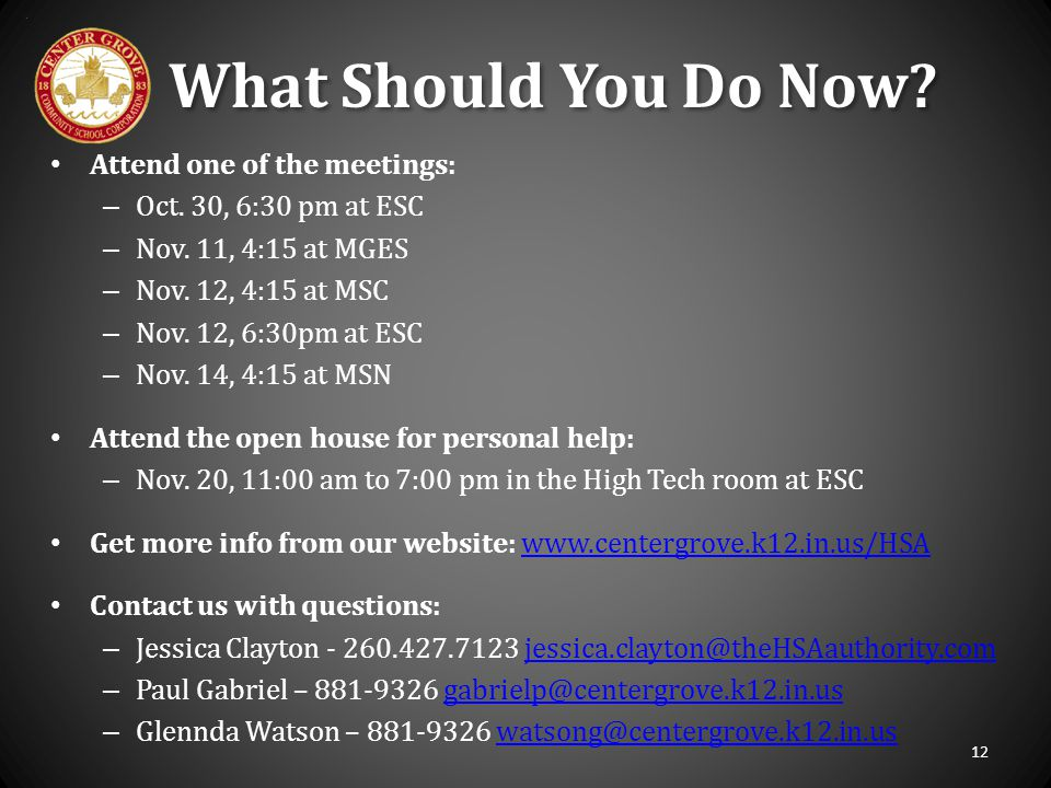 What Should You Do Now? Attend one of the meetings: – Oct. 30, 6:30 pm at ESC – Nov. 11, 4:15 at MGES – Nov. 12, 4:15 at MSC – Nov. 12, 6:30pm at ESC