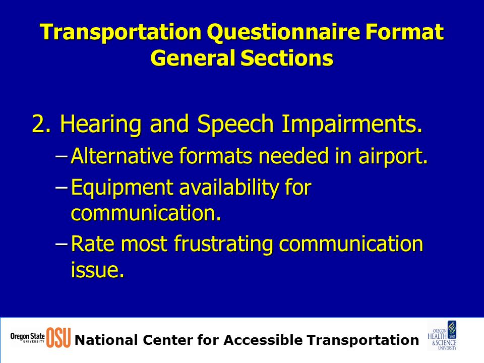 National Center for Accessible Transportation Transportation Questionnaire Format General Sections 2.
