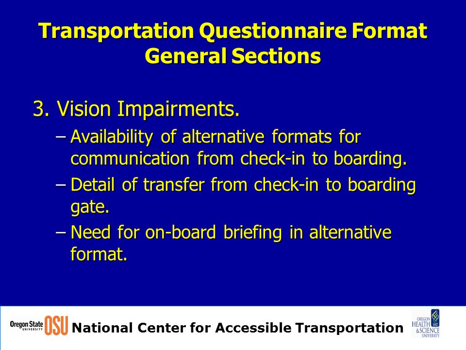 National Center for Accessible Transportation Transportation Questionnaire Format General Sections 3.