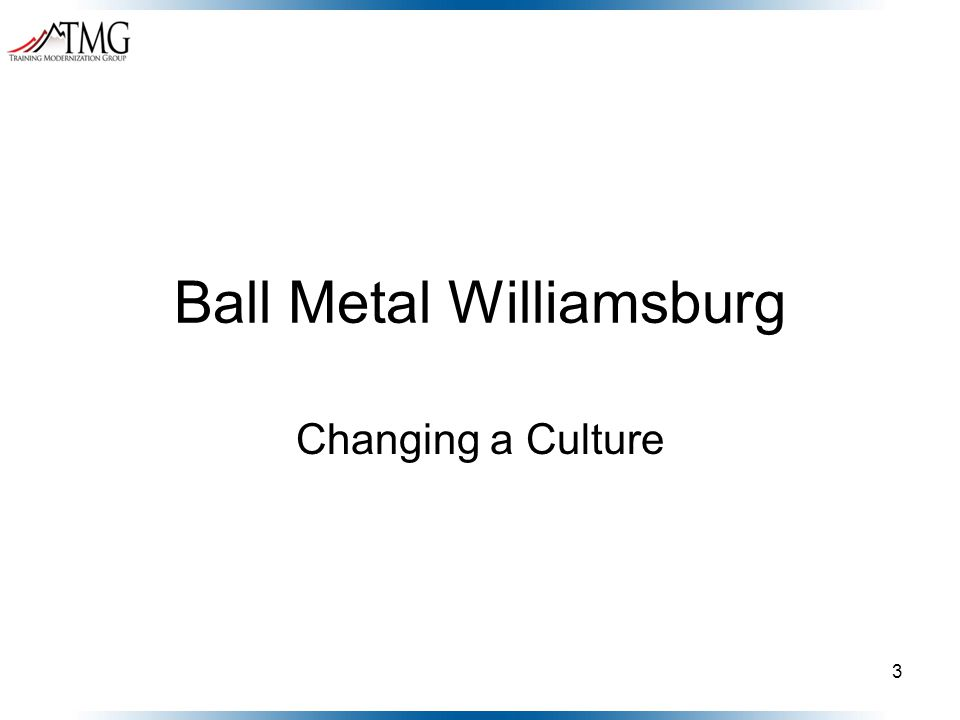 Ball Metal Williamsburg Changing a Culture 3