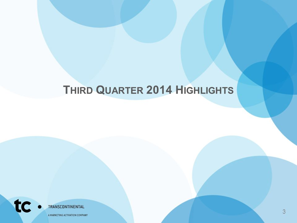 T HIRD Q UARTER 2014 H IGHLIGHTS 3