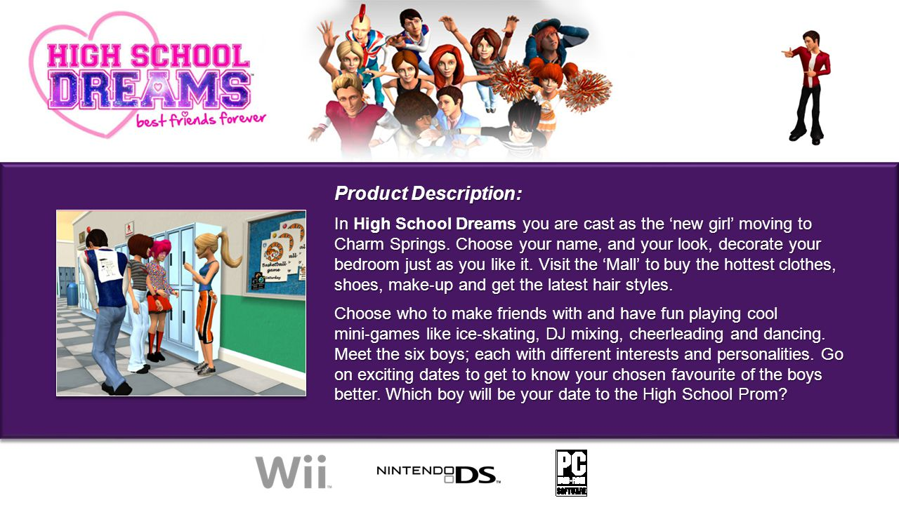 Product Description: In High School Dreams you are cast as the 'new girl' moving to Charm Springs.