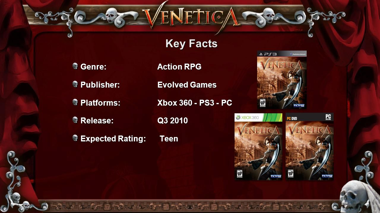 Key Facts Genre: Action RPG Publisher: Evolved Games Platforms:Xbox 360 - PS3 - PC Release: Q3 2010 Expected Rating: Teen