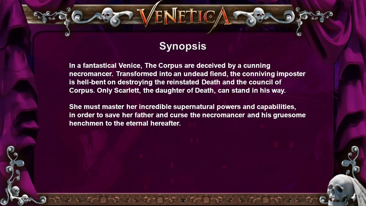 Synopsis In a fantastical Venice, The Corpus are deceived by a cunning necromancer. Transformed into an undead fiend, the conniving imposter is hell-b