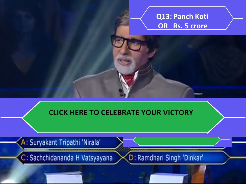 Q13: Panch Koti OR Rs. 5 crore