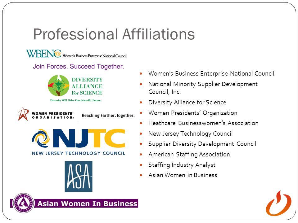 Professional Affiliations Women's Business Enterprise National Council National Minority Supplier Development Council, Inc.
