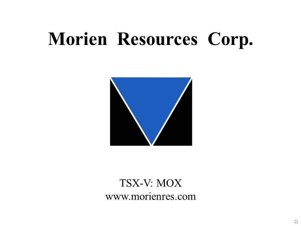 22 TSX-V: MOX www.morienres.com Morien Resources Corp.