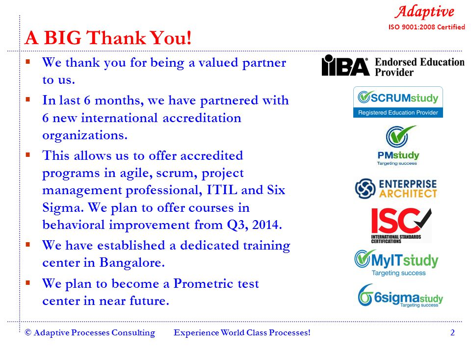 Quality Consulting © Adaptive Processes ConsultingExperience World Class Processes!2 A BIG Thank You!  We thank you for being a valued partner to us.