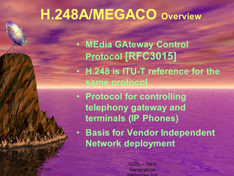 H.248A/MEGACO Overview MEdia GAteway Control Protocol [RFC3015] H.248 is ITU-T reference for the same protocol Protocol for controlling telephony gate