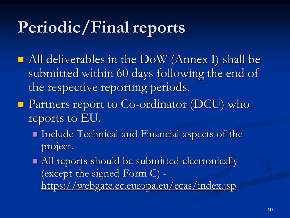 10 Periodic/Final reports All deliverables in the DoW (Annex I) shall be submitted within 60 days following the end of the respective reporting period