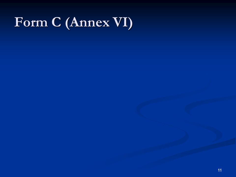 11 Form C (Annex VI)