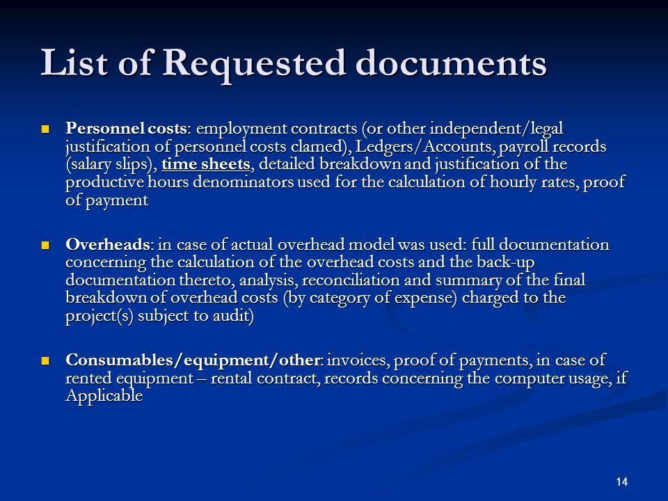 14 List of Requested documents Personnel costs: employment contracts (or other independent/legal justification of personnel costs clamed), Ledgers/Acc