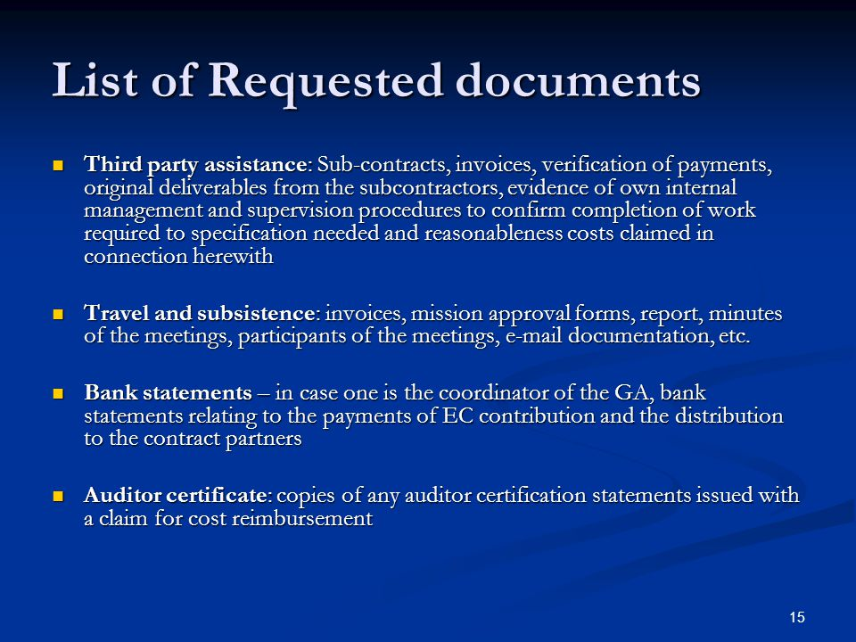 15 List of Requested documents Third party assistance: Sub-contracts, invoices, verification of payments, original deliverables from the subcontractor