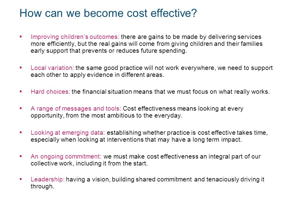 How can we become cost effective.