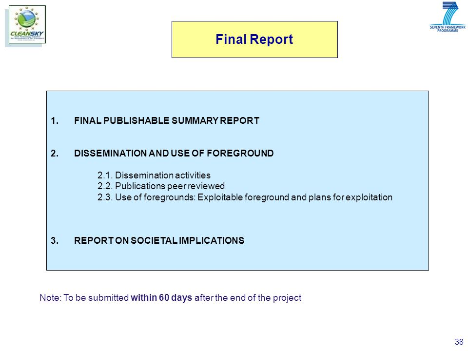 38 1.FINAL PUBLISHABLE SUMMARY REPORT 2.DISSEMINATION AND USE OF FOREGROUND 2.1.