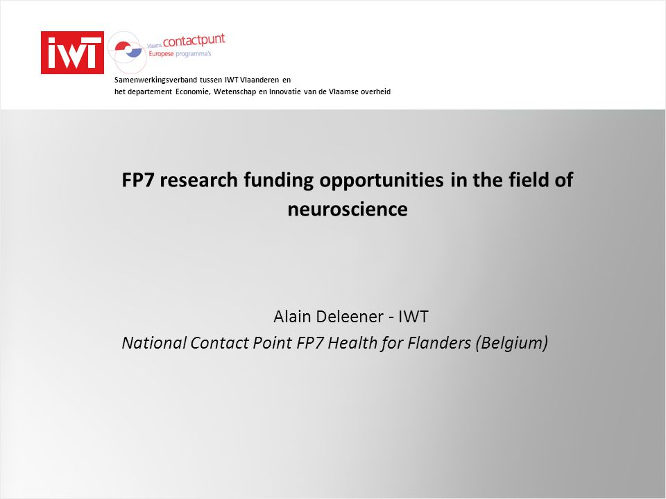 FP7 funding opportunities for neuroscience 2 EU support for Research and Innovation complementary programmes, from research to market.