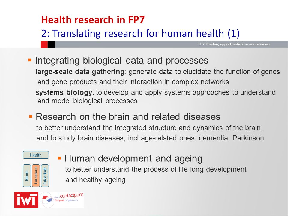 FP7 funding opportunities for neuroscience  Integrating biological data and processes large-scale data gathering: generate data to elucidate the func