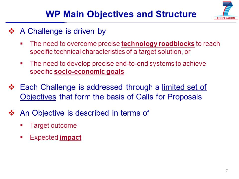 8 Challenges: Building on Europe's Strengths (1)  Industrial & technological leadership in key ICT fields  Telecom, embedded IT, nano-electronics, micro-systems, rich audio-visual content etc  Capacity to draw on multiple disciplines  ICT, biology and Biotechnology, physics, materials, social science,..