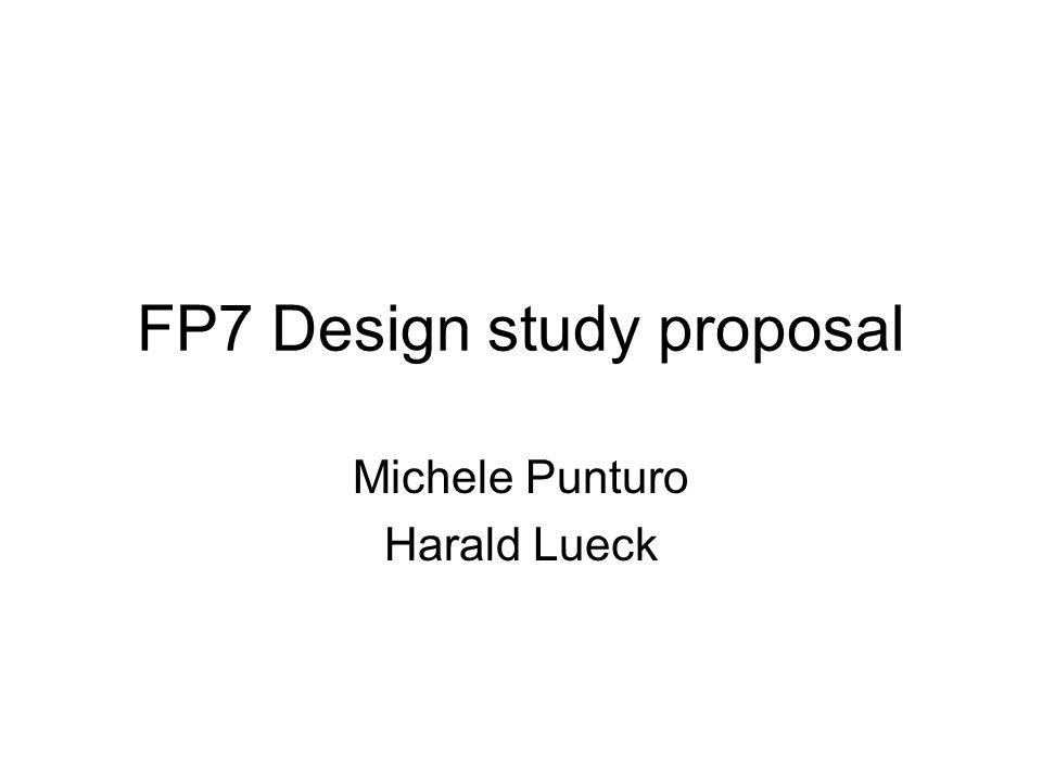 FP7 Design study proposal Michele Punturo Harald Lueck