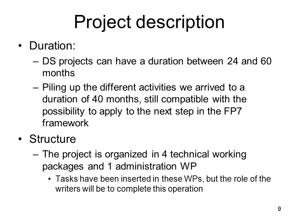 9 Project description Duration: –DS projects can have a duration between 24 and 60 months –Piling up the different activities we arrived to a duration