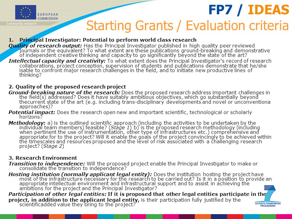 FP7 / IDEAS Starting Grants / Evaluation criteria 1.Principal Investigator: Potential to perform world class research Quality of research output: Has