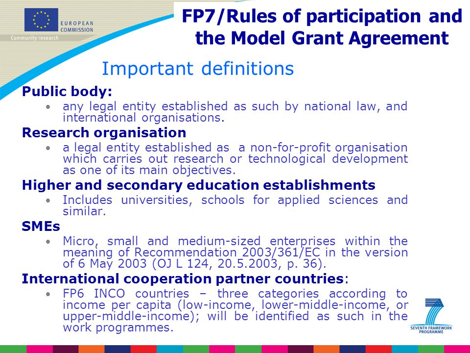 Important definitions Public body: any legal entity established as such by national law, and international organisations. Research organisation a lega