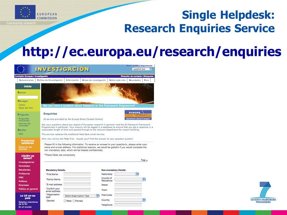 Single Helpdesk: Research Enquiries Service http://ec.europa.eu/research/enquiries