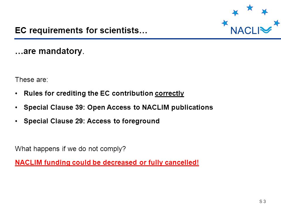 S 3 EC requirements for scientists… …are mandatory.