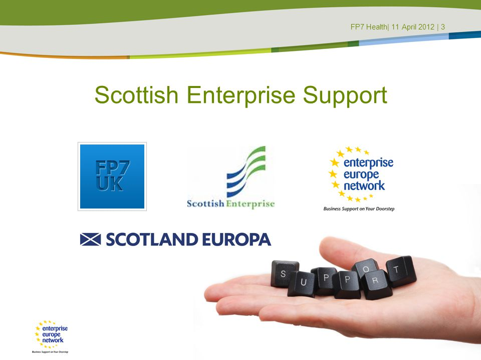 Scottish Enterprise Support FP7 Health| 11 April 2012 | 3