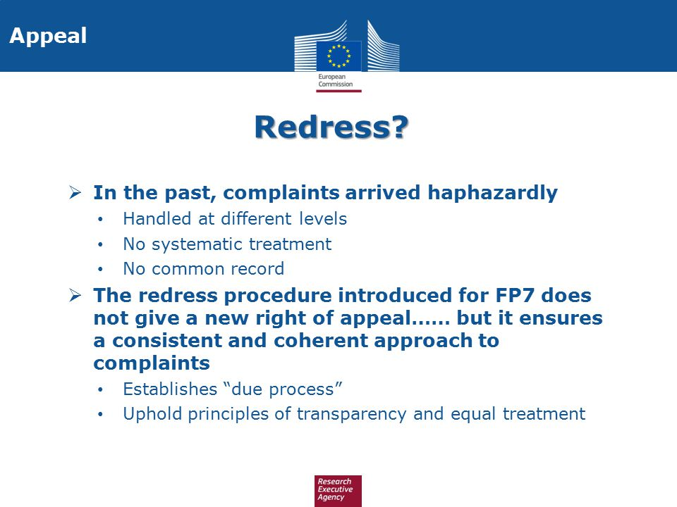 Redress?  In the past, complaints arrived haphazardly Handled at different levels No systematic treatment No common record  The redress procedure in