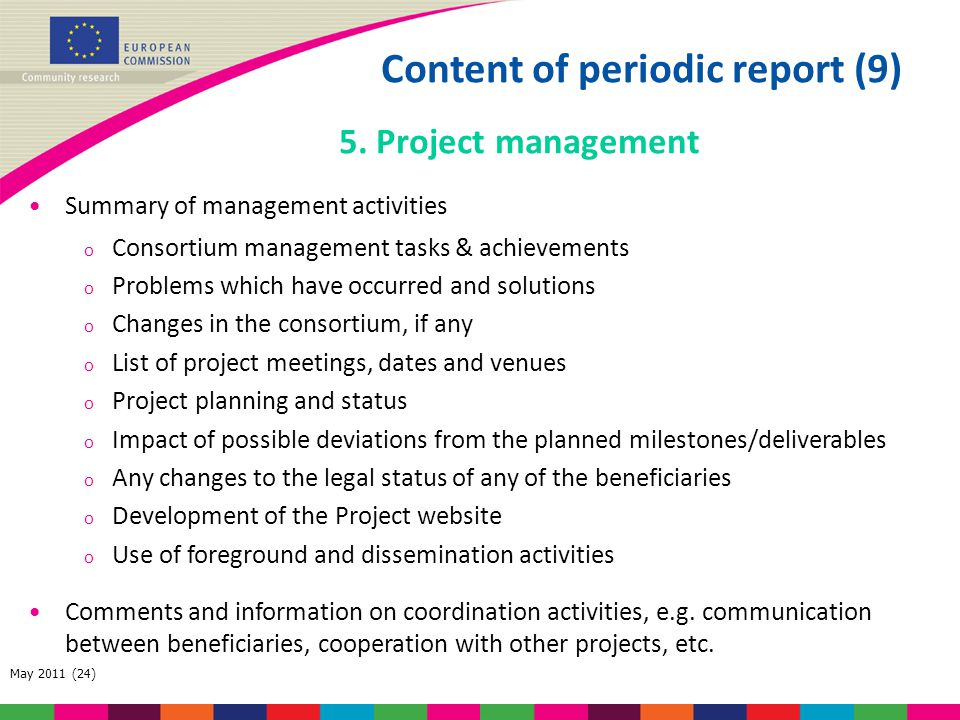 May 2011 (24) Summary of management activities o Consortium management tasks & achievements o Problems which have occurred and solutions o Changes in
