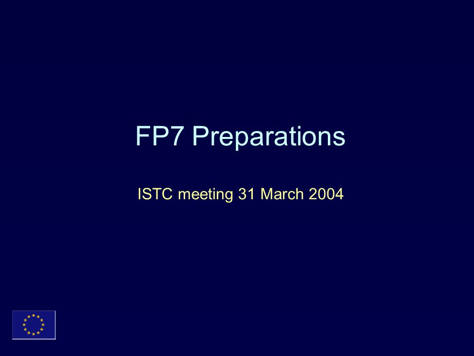 FP7 Preparations ISTC meeting 31 March 2004