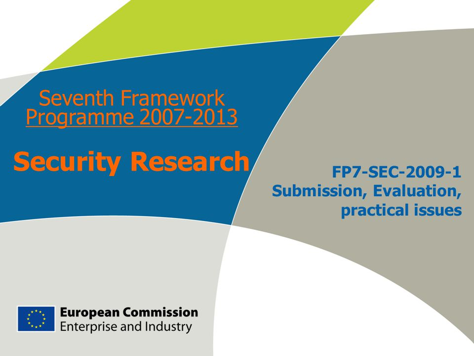 Seventh Framework Programme 2007-2013 Security Research FP7-SEC-2009-1 Submission, Evaluation, practical issues