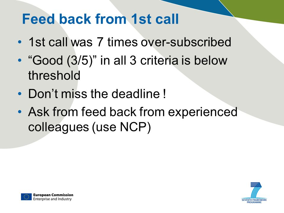 "Feed back from 1st call 1st call was 7 times over-subscribed ""Good (3/5)"" in all 3 criteria is below threshold Don't miss the deadline ! Ask from feed"