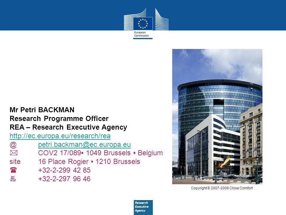 Mr Petri BACKMAN Research Programme Officer REA – Research Executive Agency http://ec.europa.eu/research/rea @petri.backman@ec.europa.eupetri.backman@ec.europa.eu  COV2 17/089▪ 1049 Brussels ▪ Belgium site 16 Place Rogier ▪ 1210 Brussels  +32-2-299 42 85  +32-2-297 96 46 Copyright © 2007-2009 Close Comfort