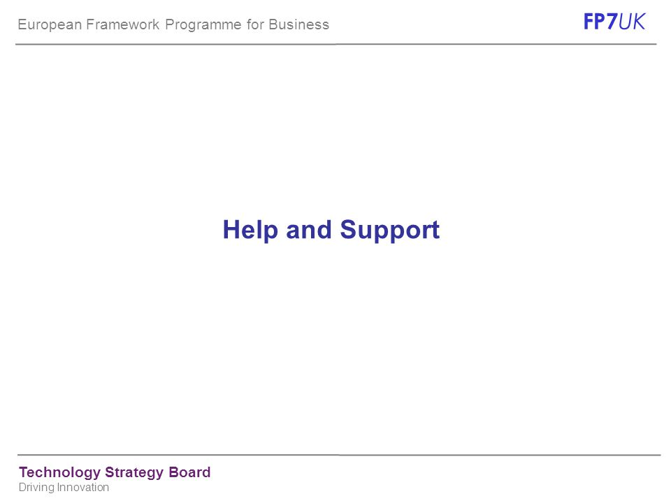European Framework Programme for Business FP7 UK Technology Strategy Board Driving Innovation Help and Support