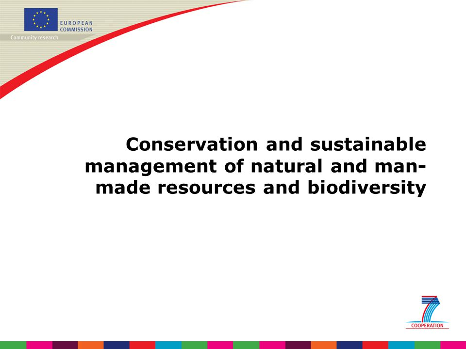 Conservation and sustainable management of natural and man- made resources and biodiversity
