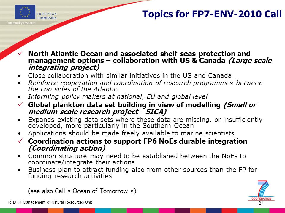 21 RTD I.4 Management of Natural Resources Unit Topics for FP7-ENV-2010 Call North Atlantic Ocean and associated shelf-seas protection and management