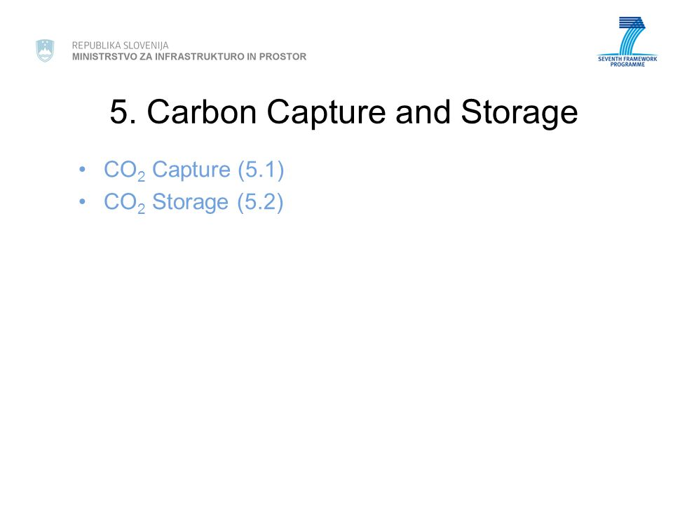 5. Carbon Capture and Storage CO 2 Capture (5.1) CO 2 Storage (5.2)