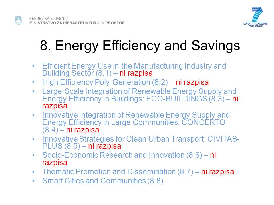 8. Energy Efficiency and Savings Efficient Energy Use in the Manufacturing Industry and Building Sector (8.1) – ni razpisa High Efficiency Poly-Genera
