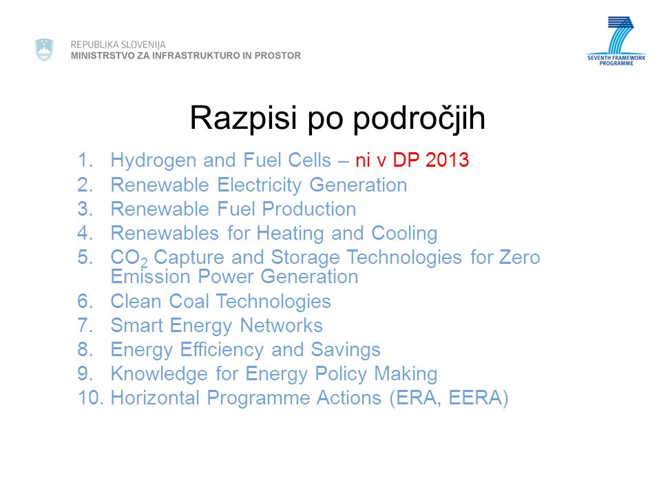 Pregled po področjih in razpisih Conversion Technologies for Zero Emission Power Generation Topic ENERGY.2013.6.1.1: Combined Underground Coal Gasification and CO2 Capture and Storage - FP7- ENERGY-2013-1