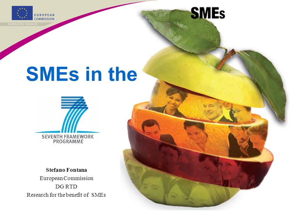Stefano Fontana, European Commission, DG RTD Research for the benefit of SMEs SMEs in FP7 DIFFERENT!!.