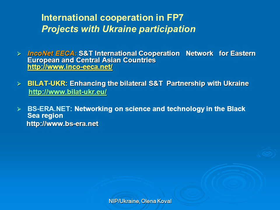 NIP/Ukraine, Olena Koval  IncoNet EECA: S&T International Cooperation Network for Eastern European and Central Asian Countries http://www.inco-eeca.n