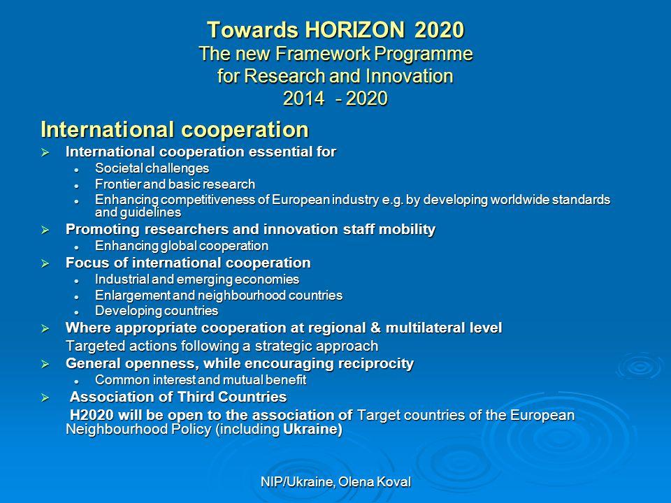 NIP/Ukraine, Olena Koval Towards HORIZON 2020 The new Framework Programme for Research and Innovation 2014 - 2020 International cooperation  Internat