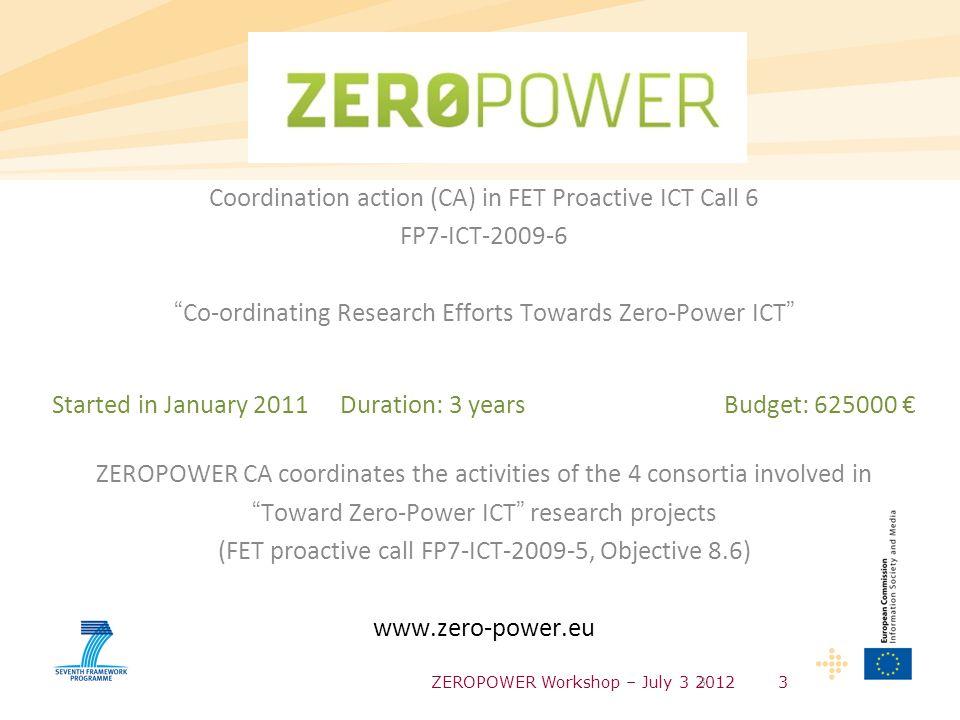 ZEROPOWER Workshop – July 3 20124 Consortium Four partners involved: NiPS-Univ.