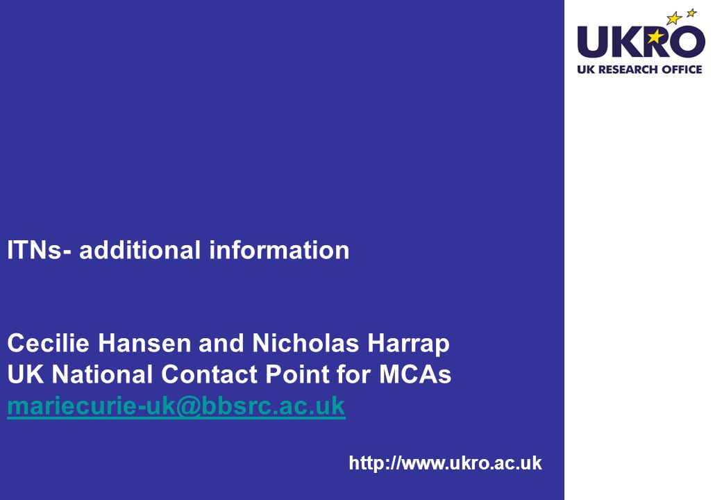 ITNs- additional information Cecilie Hansen and Nicholas Harrap UK National Contact Point for MCAs